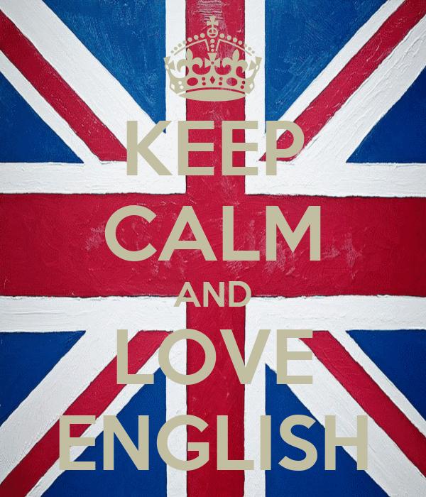 KEEP CALM AND LOVE ENGLISH Poster : jorge : Keep Calm-o-Matic