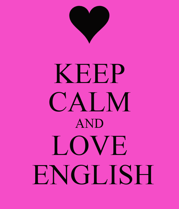 KEEP CALM AND LOVE ENGLISH Poster   Juliana   Keep Calm-o ...