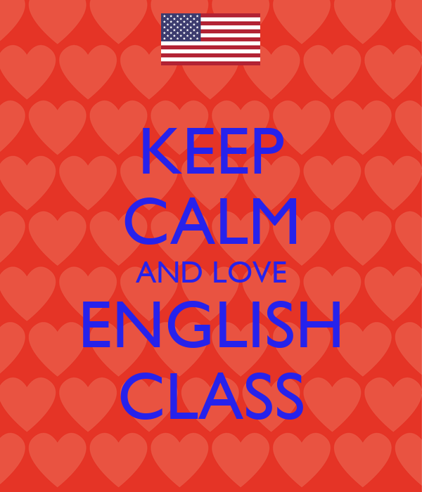 KEEP CALM AND LOVE ENGLISH CLASS Poster   Katie   Keep ...