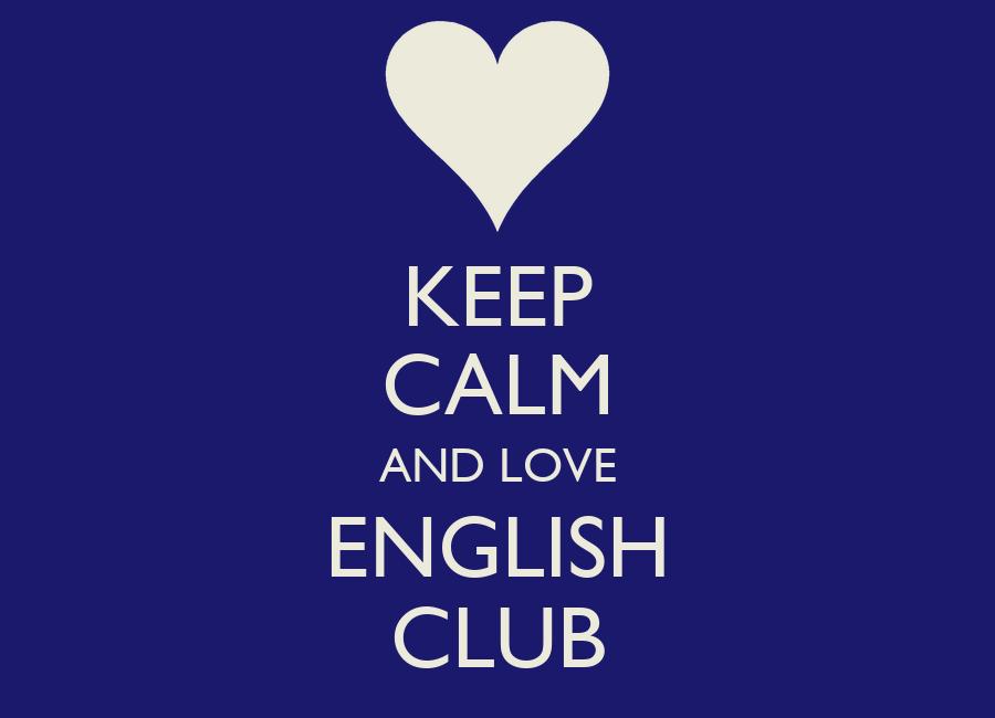 KEEP CALM AND LOVE ENGLISH CLUB Poster   JULIEMW   Keep ...