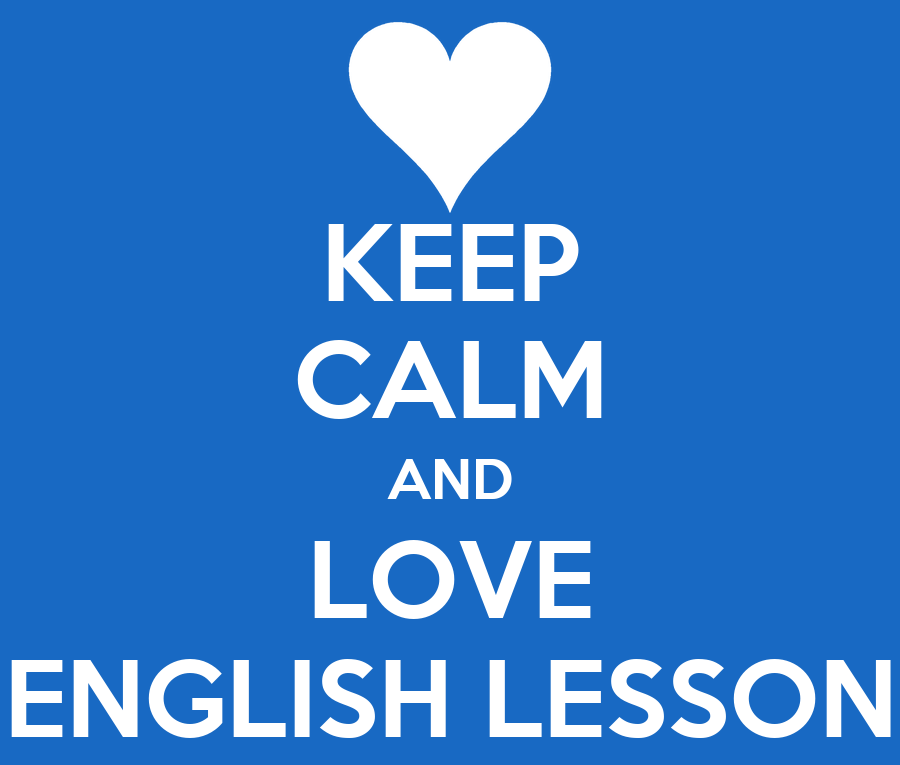 KEEP CALM AND LOVE ENGLISH LESSON - KEEP CALM AND CARRY ON ...