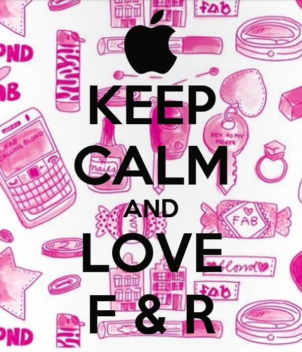 Keep calm and love f r poster poep keep calm o matic keep calm and love f r altavistaventures Images