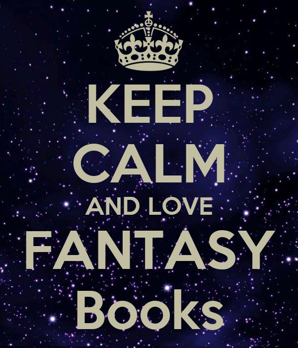 KEEP CALM AND LOVE FANTASY Books Poster | kdfsu,hk | Keep Calm-o-Matic