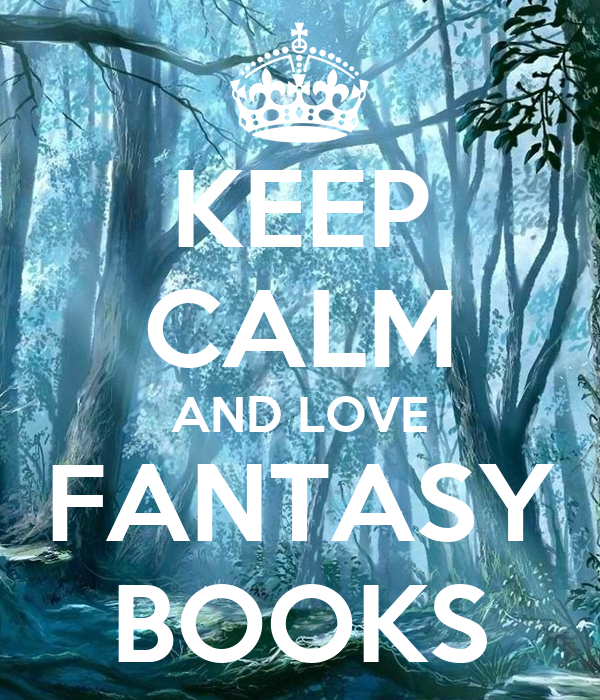 Love Fantasy Quotes: KEEP CALM AND LOVE FANTASY BOOKS Poster