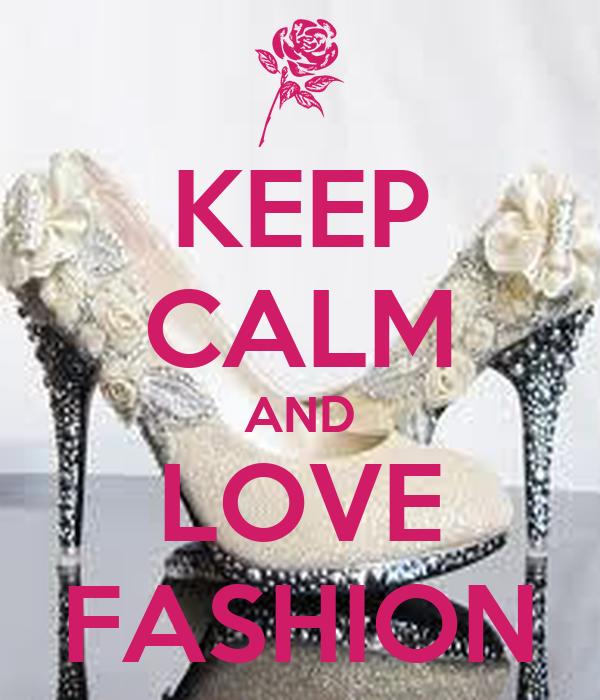 Keep Calm And Love Fashion Poster Hh Keep Calm O Matic