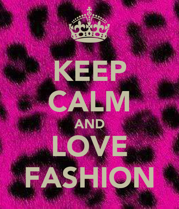 KEEP CALM AND LOVE FASHION Poster   Mary