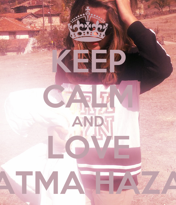 Image result for keep calm and love nihad and fatyma
