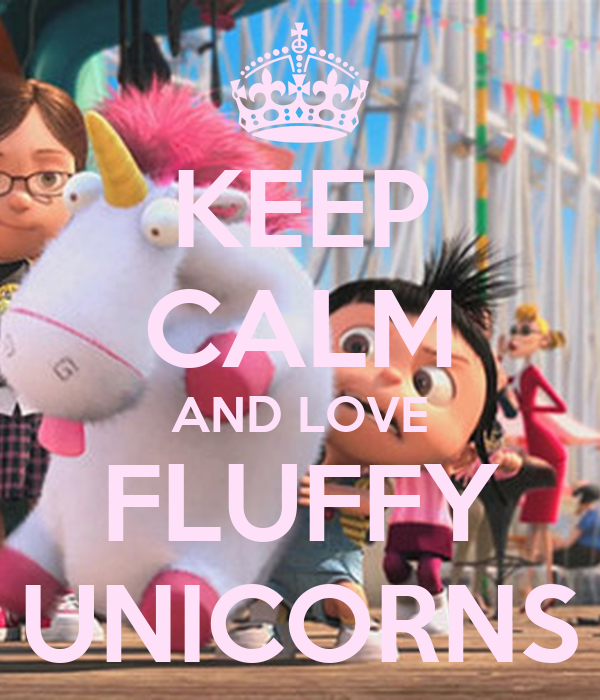 KEEP CALM AND LOVE FLUFFY UNICORNS Poster | Candice | Keep ...