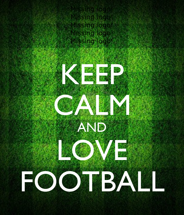 KEEP CALM AND LOVE FOOTBALL Poster   Rick   Keep Calm-o-Matic