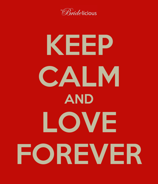 keep-calm-and-love-forever-562.png