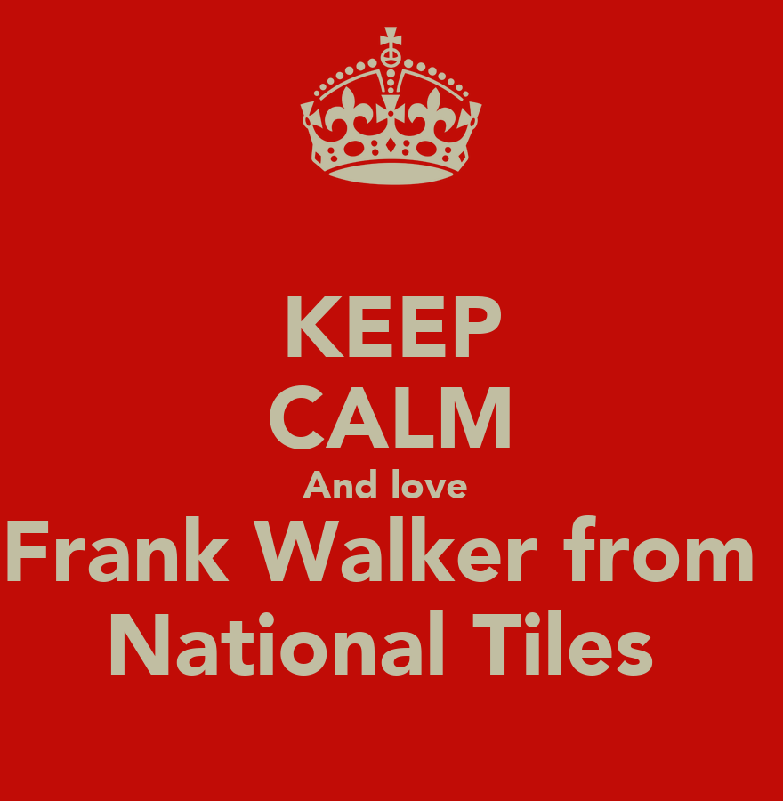 Keep Calm And Love Frank Walker From National Tiles Poster