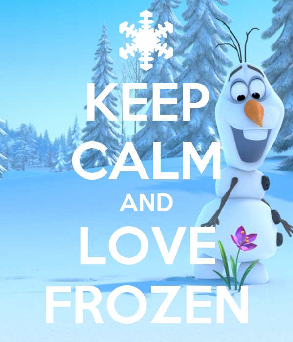 Keep calm and love frozen poster t keep calm o matic for Keep calm immagini