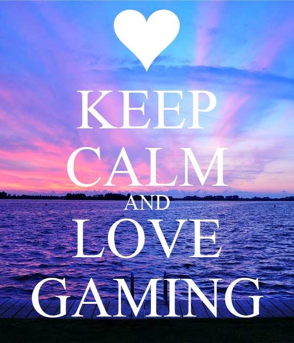 KEEP CALM AND LOVE GAMING - KEEP CALM AND CARRY ON Image Generator