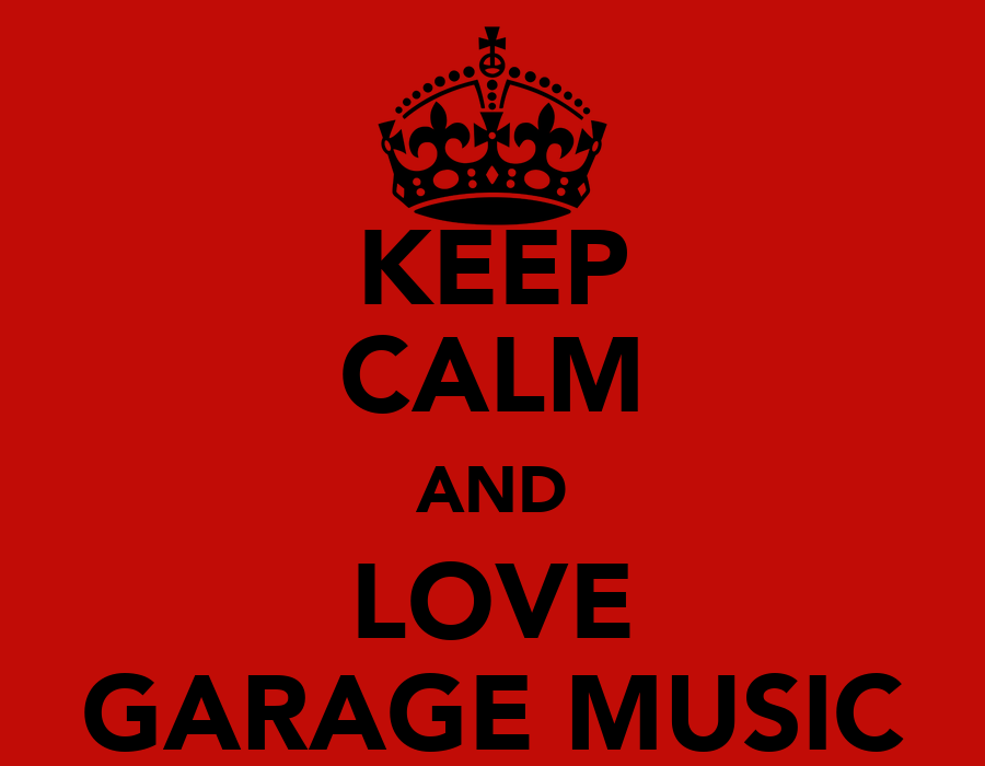 Keep Calm And Love Garage Music Poster Chloe Coates Make Your Own Beautiful  HD Wallpapers, Images Over 1000+ [ralydesign.ml]