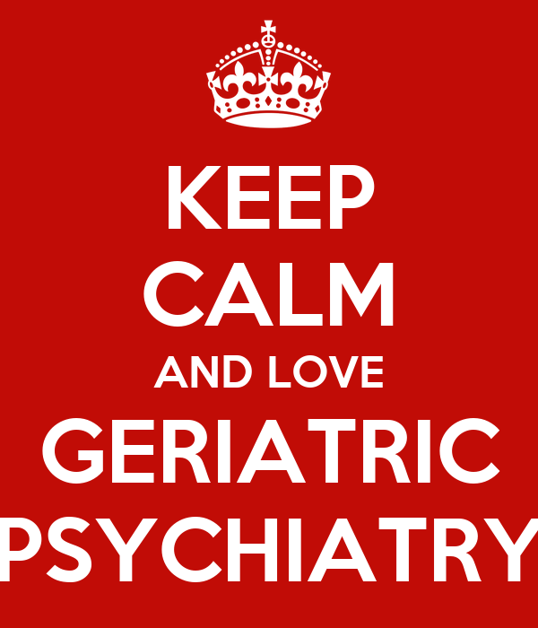 KEEP CALM AND LOVE GERIATRIC PSYCHIATRY Poster | ares | Keep