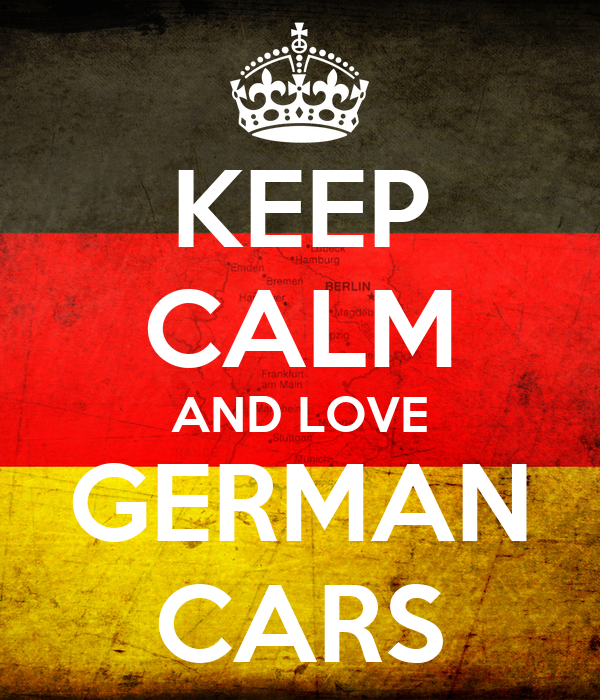https://sd.keepcalm-o-matic.co.uk/i/keep-calm-and-love-german-cars.png