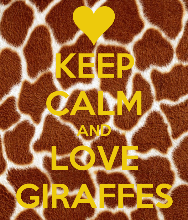 KEEP CALM AND LOVE GIRAFFES Poster - 731.1KB