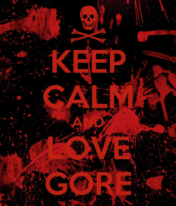 keep-calm-and-love-gore-9.png