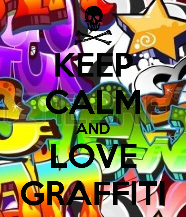 Keep Calm And Love GraffitiLove Graffiti Images