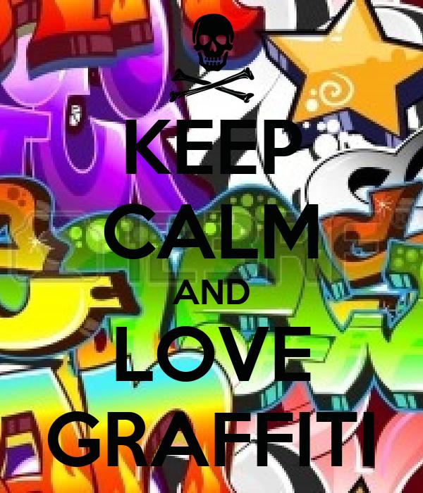 Keep Calm And Love GraffitiLove Graffiti Images