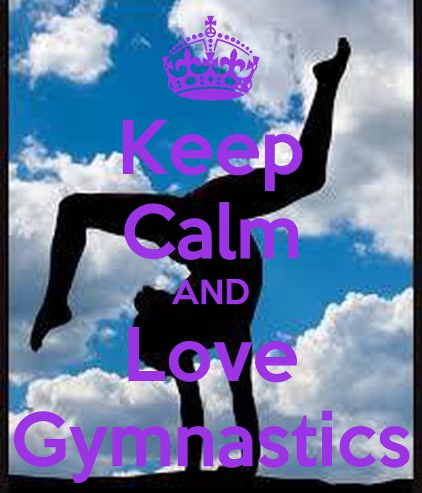 KEEP CALM AND LOVE GYMNASTICS! Poster | Cherry | Keep Calm ...  |Keep Calm Gymnastics