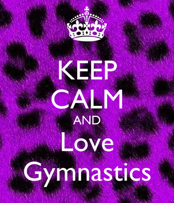 KEEP CALM AND Love Gymnastics Poster Krysta Keep Calm o Matic