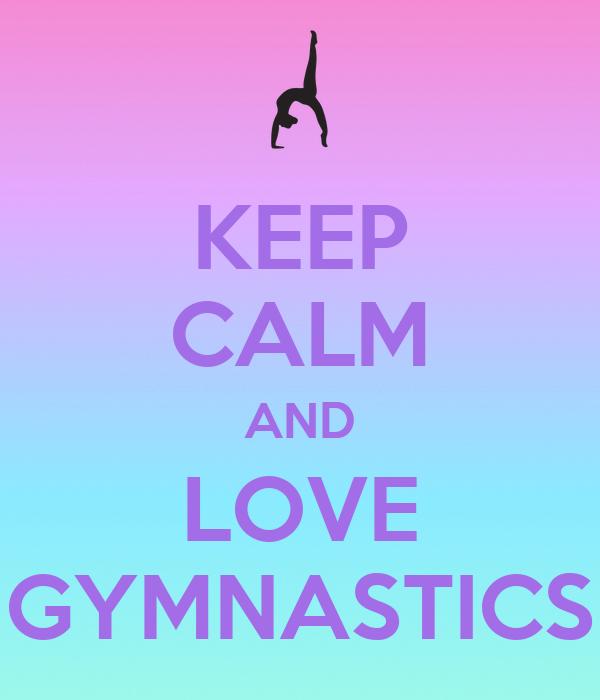 KEEP CALM AND DO GYMNASTICS Poster | OGENEAU@HOTMAIL.COM ...  |Keep Calm Gymnastics