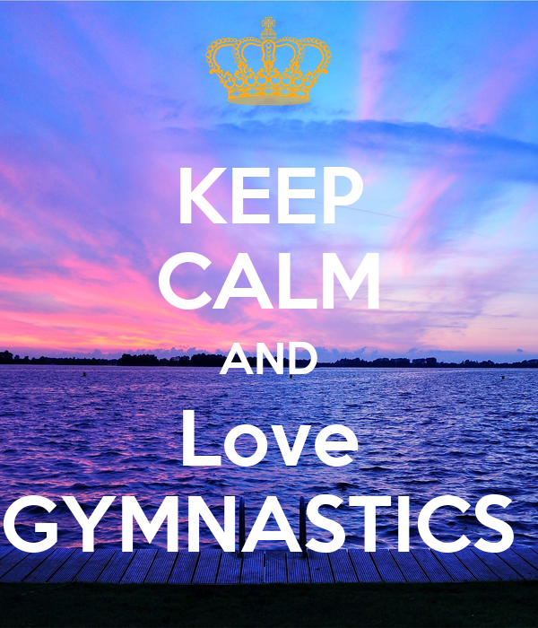 KEEP CALM AND DO GYMNASTICS Poster | Colin | Keep Calm-o-Matic  |Keep Calm Gymnastics