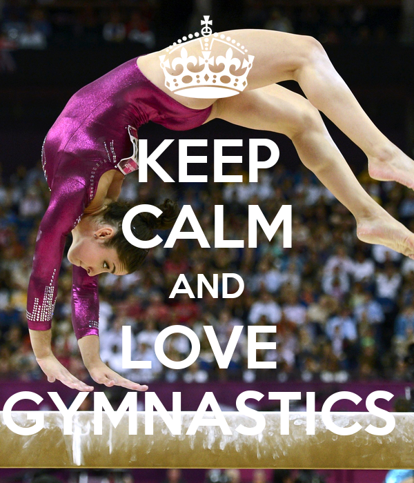Keep Calm And Do Gymnastics - KEEP CALM AND CARRY ON Image ...  |Keep Calm Gymnastics