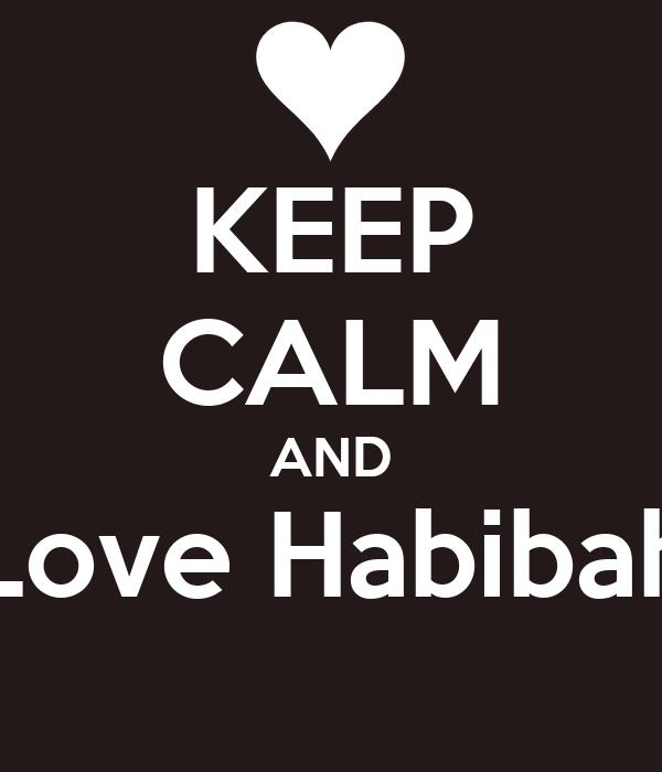 KEEP CALM AND Love Habibah Poster | dfhbjntdygj | Keep ...