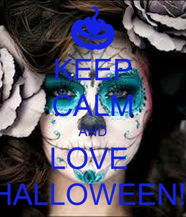 Keep calm and love halloween
