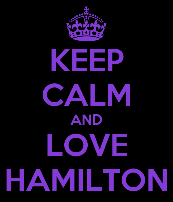 KEEP CALM AND LOVE HAMILTON - KEEP CALM AND CARRY ON Image Generator