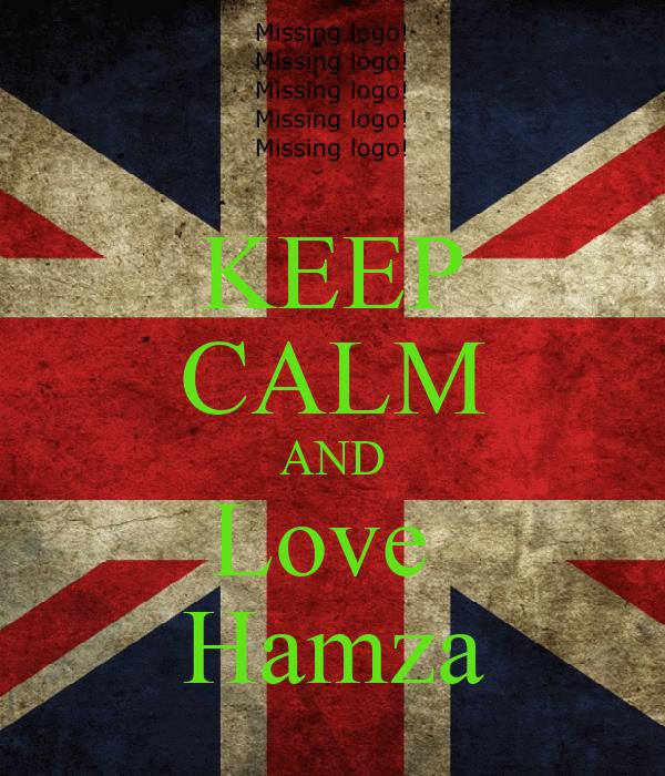 i Love Hamza Pic Keep Calm And Love Hamza