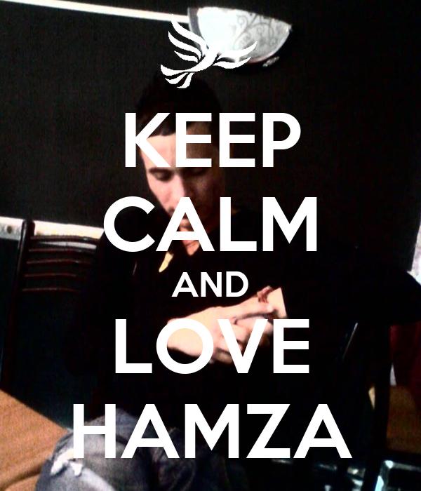 Love Hamza 2014 Keep Calm And Love Hamza