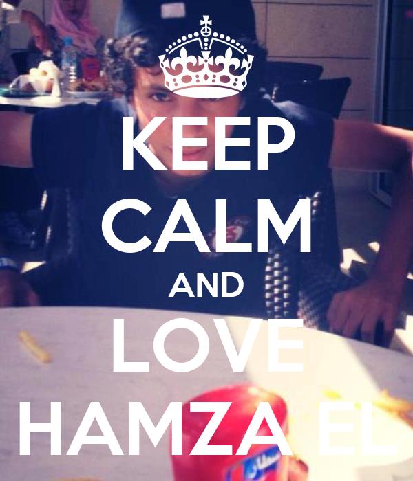 Keep Calm And Love Hamza Keep Calm And Love Hamza el