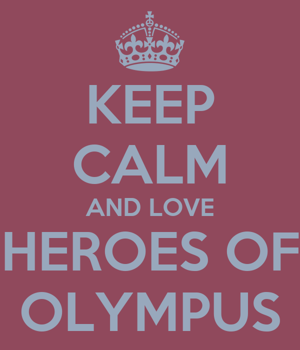 Get Well Soon My Sister Quotes: KEEP CALM AND LOVE HEROES OF OLYMPUS