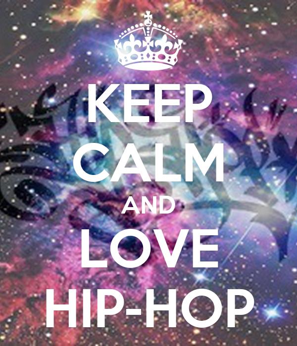 KEEP CALM AND LOVE HIP-HOP Poster | wertyulñ | Keep Calm-o ...