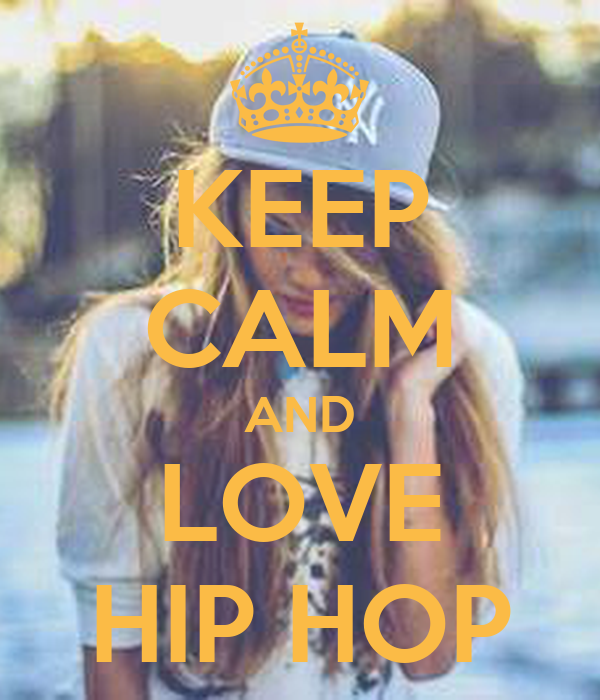 KEEP CALM AND LOVE HIP HOP Poster | LAURA | Keep Calm-o-Matic