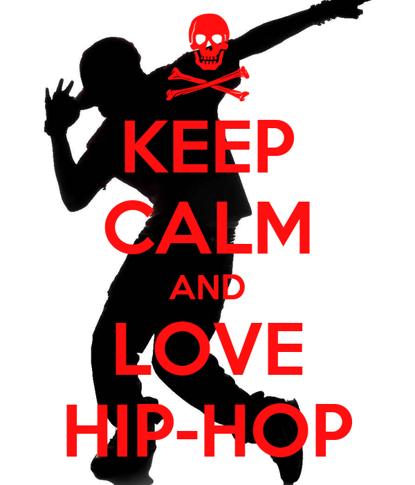 KEEP CALM AND LOVE HIP-HOP Poster | olenka_bok | Keep Calm ...