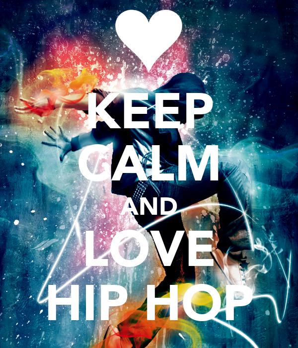 KEEP CALM AND LOVE HIP HOP Poster | Irene | Keep Calm-o-Matic
