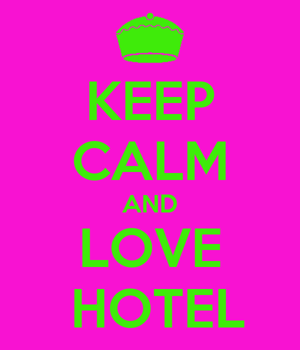 keep-calm-and-love-hotel.png
