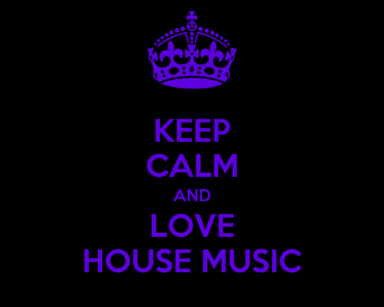 Keep calm and love house music poster kj keep calm o matic for House music house music