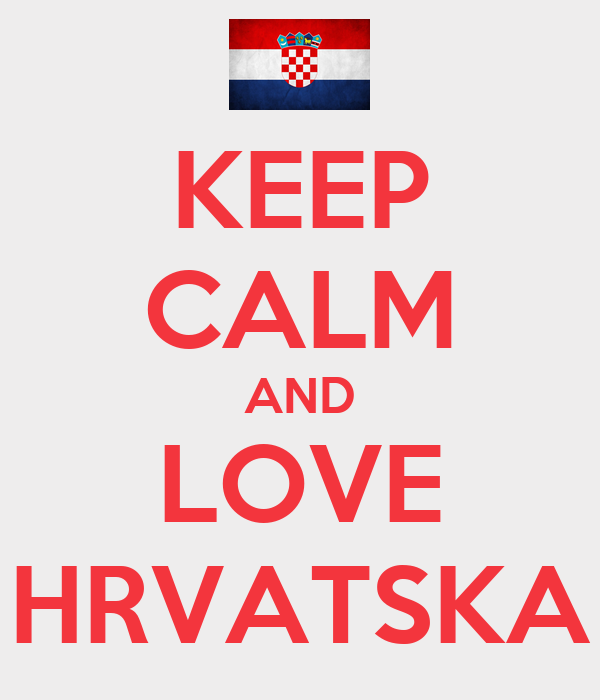 Croacia formará parte de la Unión Europea en julio Keep-calm-and-love-hrvatska-5