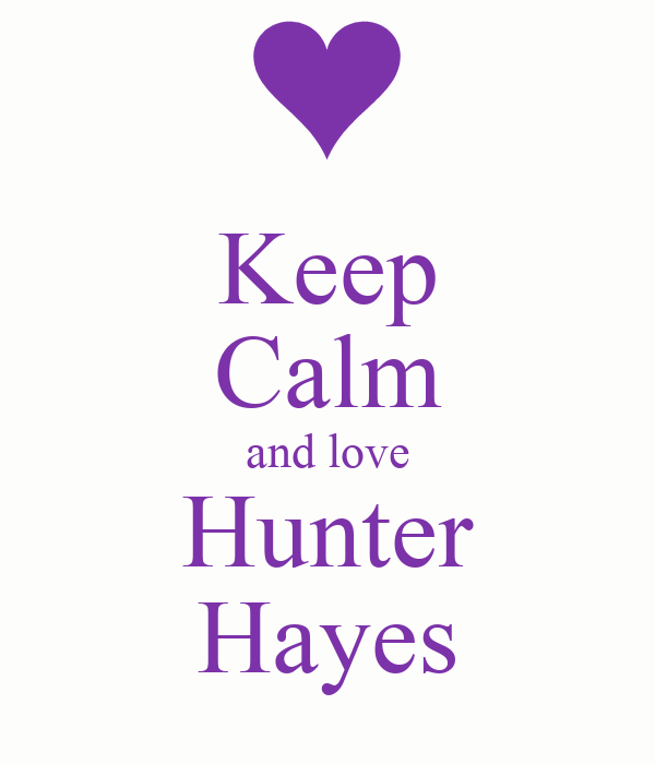 keep calm and love hunter hayes poster j keep calm o matic. Black Bedroom Furniture Sets. Home Design Ideas