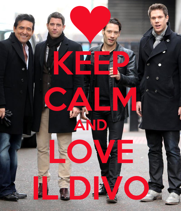Keep calm and love il divo poster michellekaiser29890 - Il divo man you love ...