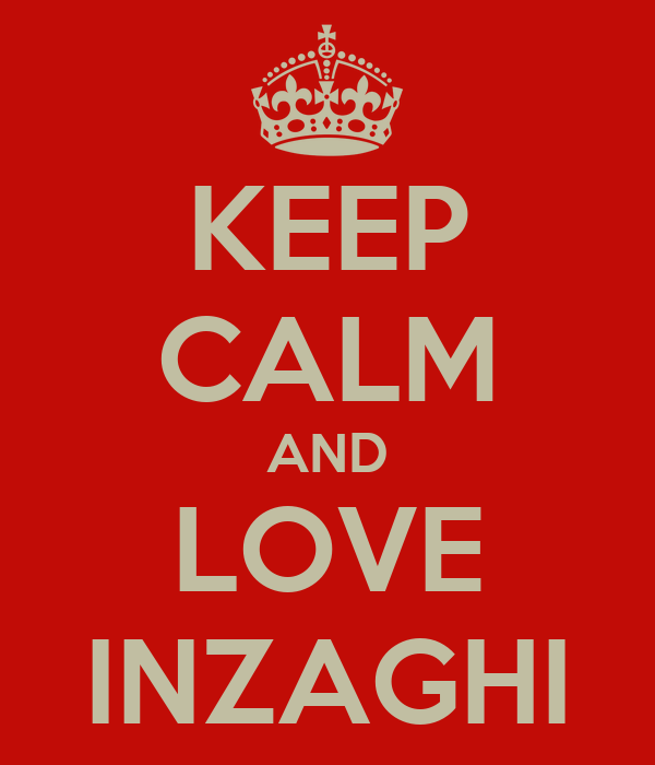 [Image: keep-calm-and-love-inzaghi.png]