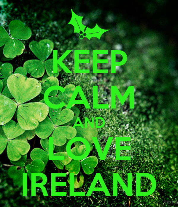 http://sd.keepcalm-o-matic.co.uk/i/keep-calm-and-love-ireland-77.png