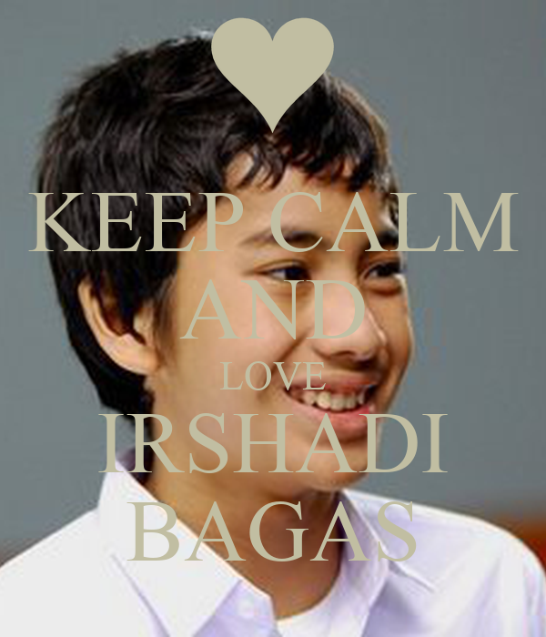 And love irsha. - keep-calm-and-love-irshadi-bagas-2