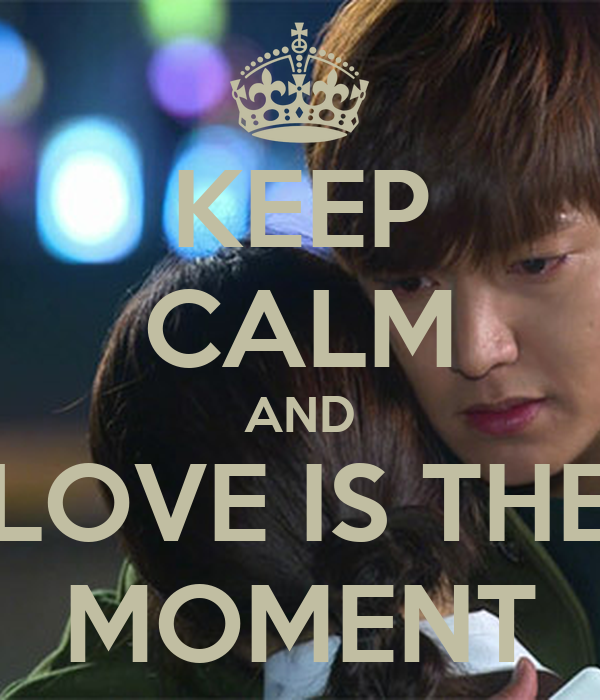 keep-calm-and-love-is-the-moment.png