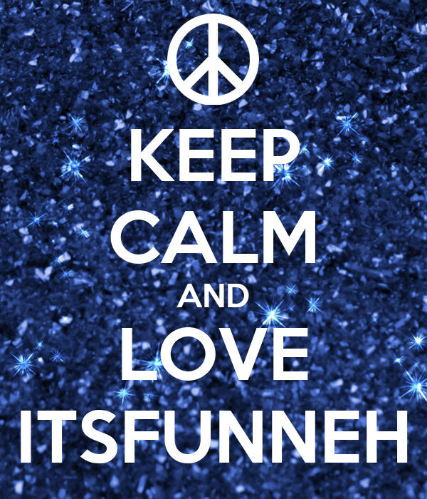 Keep calm and love itsfunneh poster itsfunneh keep for Best place to buy posters in store